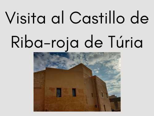 Visita por libre el Castillo Riba-roja de Túria