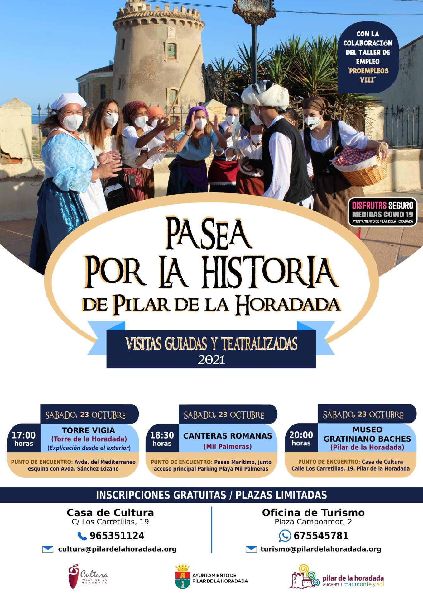 PASEA POR LA HISTORIA DE PILAR DE LA HORADADA. VISITAS GUIADAS Y TEATRALIZADAS