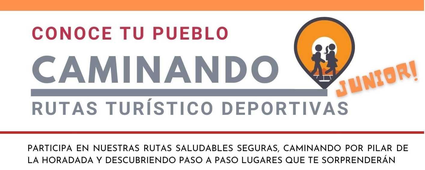 CONOCE TU PUEBLO CAMINANDO. RUTAS TURÍSTICO DEPORTIVAS. JUNIOR